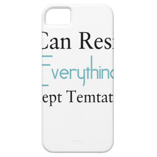 I Can Resist Everything Except Temptation iPhone 5 Case