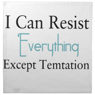 I Can Resist Everything Except Temptation Napkin
