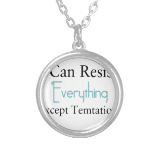 I Can Resist Everything Except Temptation Silver Plated Necklace
