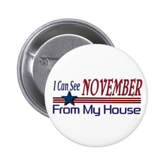 I Can See November From My House Pinback Button