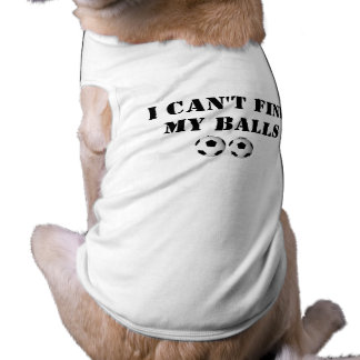 I Can t Find My Balls Doggie Shirt