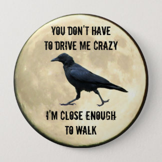 i cAN wALK tO cRAZY fROM hERE Full Moon 4 Inch Round Button