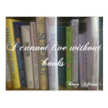 I Cannot Live Without Books Postcard