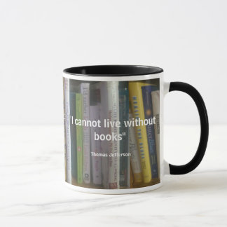 I Cannot Live Without Books Quote Mug
