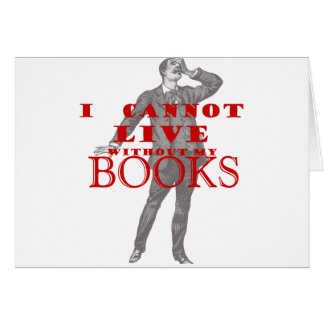 I cannot live without my books - male card