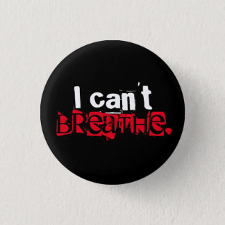I can't breathe. 1 inch round button