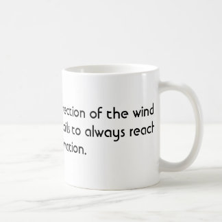I can't change the direction of the wind coffee mug