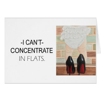 I Cant Concentrate in Flats Toddler in Heels Card