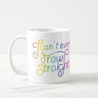 I can't even draw straight  - gradient -  2X - Coffee Mug