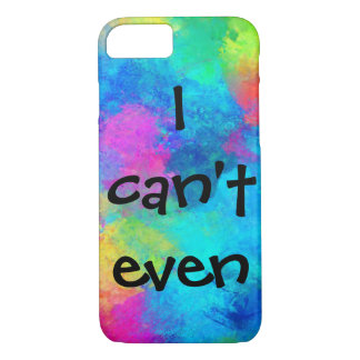 i can't even iPhone 8/7 case