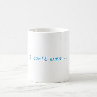 I can't even... Mug