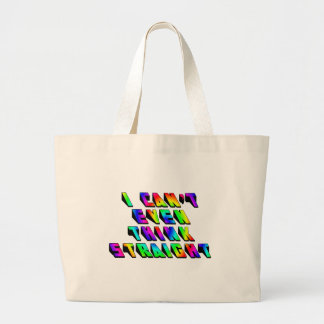 I can't even THINK straight Large Tote Bag