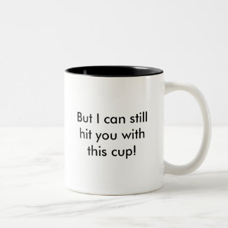 I can't fix stupid, but I can hit you. Two-Tone Coffee Mug