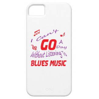 I can't go a day without listening to Blues music iPhone 5 Cover