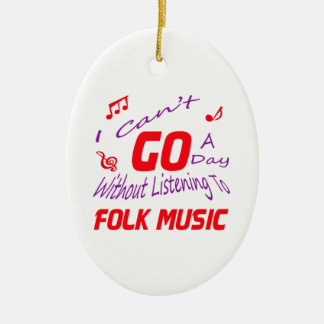 I can't go a day without listening to Folk music Christmas Tree Ornaments