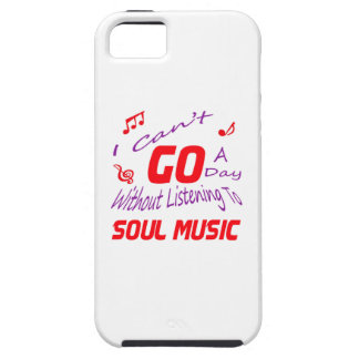 I can't go a day without listening to Soul music iPhone 5 Covers