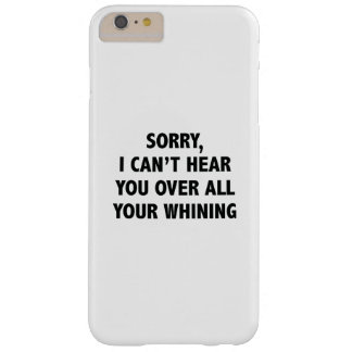 I Can't Hear You Barely There iPhone 6 Plus Case