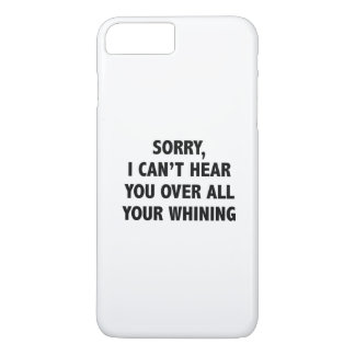 I Can't Hear You iPhone 7 Plus Case