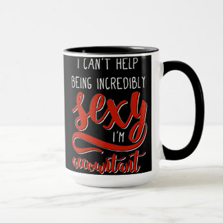 I Can't Help Being Incredibly Sexy I'm Accountant Mug