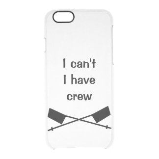 I Can't I Have Crew Case