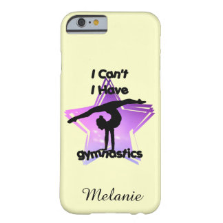 I can't I have Gymnastics iphone 6 case