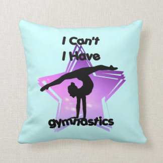I can't I have Gymnastics Throw Pillow