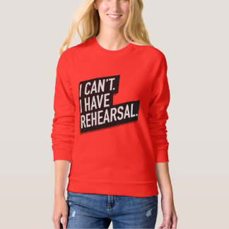 I can't. I have rehearsal. 80s-inspired block text Sweatshirt