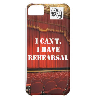 """I can't, I have rehearsal"" iPhone 5 Case"