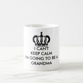 I Can't Keep Calm, Grandma Mug