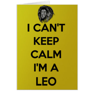 I can't keep calm i'm a leo card
