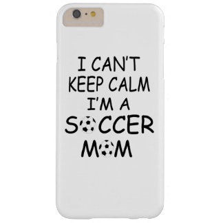 I CAN'T KEEP CALM, I'm a SOCCER MOM Barely There iPhone 6 Plus Case