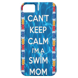 I can't keep calm I'm a swim mom iPhone 5 Covers