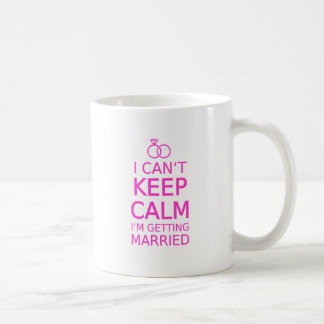 I can't keep calm, I'm getting married Classic White Coffee Mug