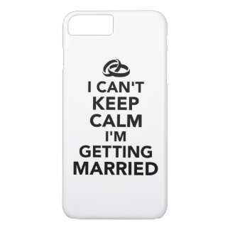 I can't keep calm I'm getting Married iPhone 7 Plus Case
