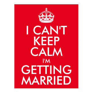 I Can't Keep Calm I'm Getting Married Postcard