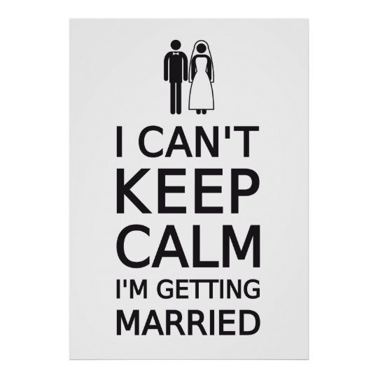 I can't keep calm, I'm getting married Poster
