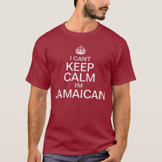 I can't keep calm I'm Jamaican T-Shirt