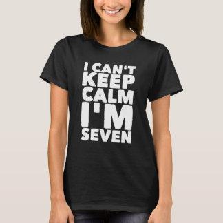 I can't keep calm I'm Seven T-Shirt