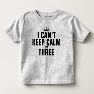 I can't keep calm I'm three Toddler T-shirt