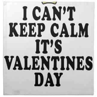 I CAN'T KEEP CALM VALENTINE DAY FUNNY SHIRT '. NAPKIN