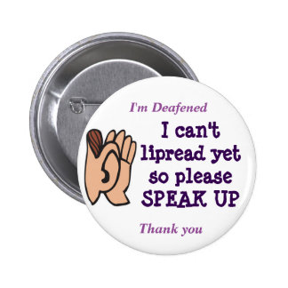 I cant lipread please speak up badge 2 inch round button