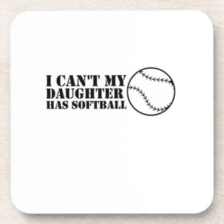 I Can't My Daughter Has Softball Softball Mom Dad Coaster