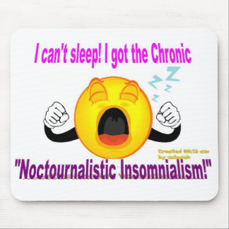 I Can't Sleep! Mouse Pad
