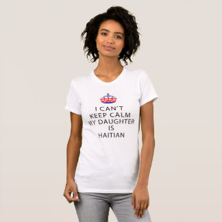 I CAN'T SLEEP MY DAUGHTER IS HAITIAN T-Shirt