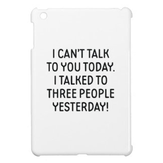I Can't Talk To You Today iPad Mini Case