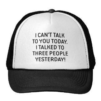 I Can't Talk To You Today Trucker Hat