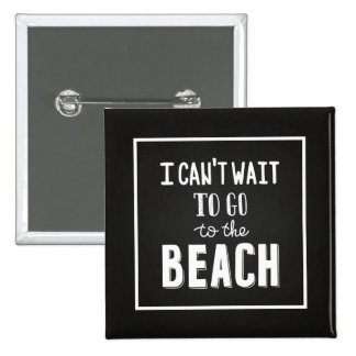 I Can'T Wait To Go To The Beach 2 Inch Square Button