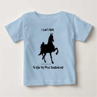 I Can't Wait To Ride My First Saddlebred! Baby T-Shirt