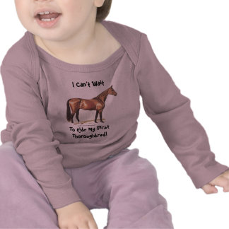 I Can't Wait To Ride My First Thoroughbred! T-shirt