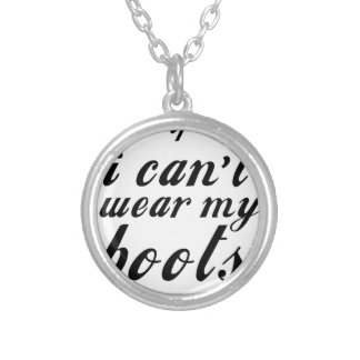 I can't wear my boots i ain't going silver plated necklace